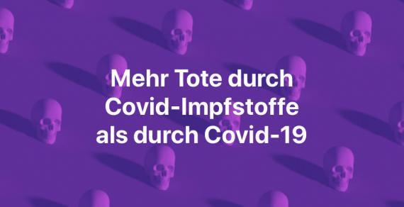 Offizielle Daten zeigen: In 6 Monaten sind mehr Menschen an den Covid-Impfstoffen gestorben als in 15 Monaten an Covid-19