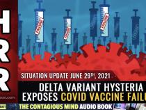 """Hysterie der Delta-Variante entlarvt: Impfstoffe funktionieren nicht und """"Varianten"""" werden als Panikmache missbraucht, um mehr Impfstoffe zu fordern und neue zerstörerische Abriegelungen zu rechtfertigen"""